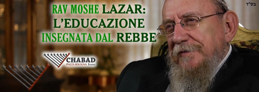 Cancelled --- Rabbi Moshe Lazar: Education Taught by the Rebbe